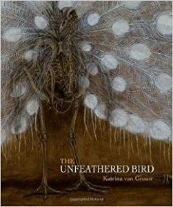 The Unfeathered Bird, Katrina Van Grou